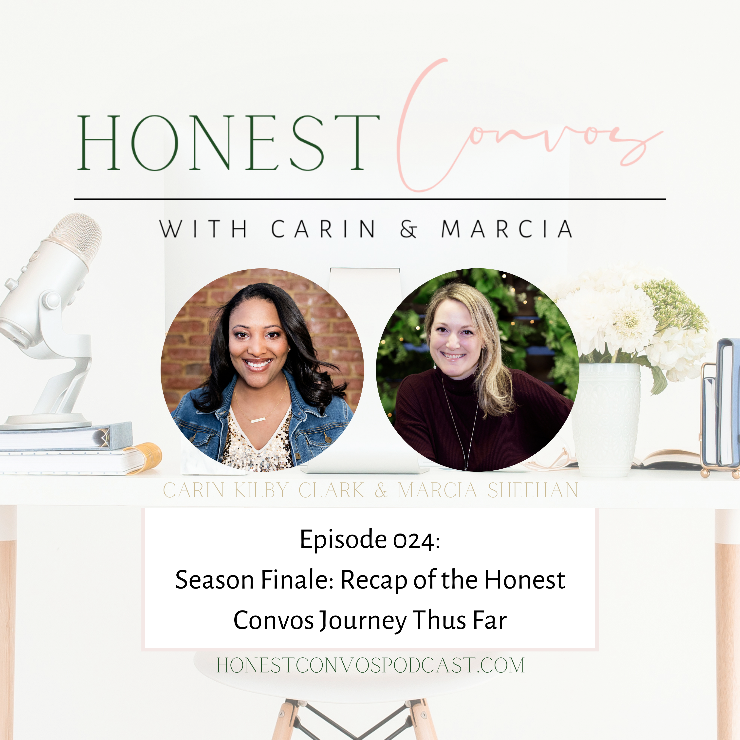 Honest Convos with Carin and Marcia - Recap of the Honest Convos Journey Thus Far
