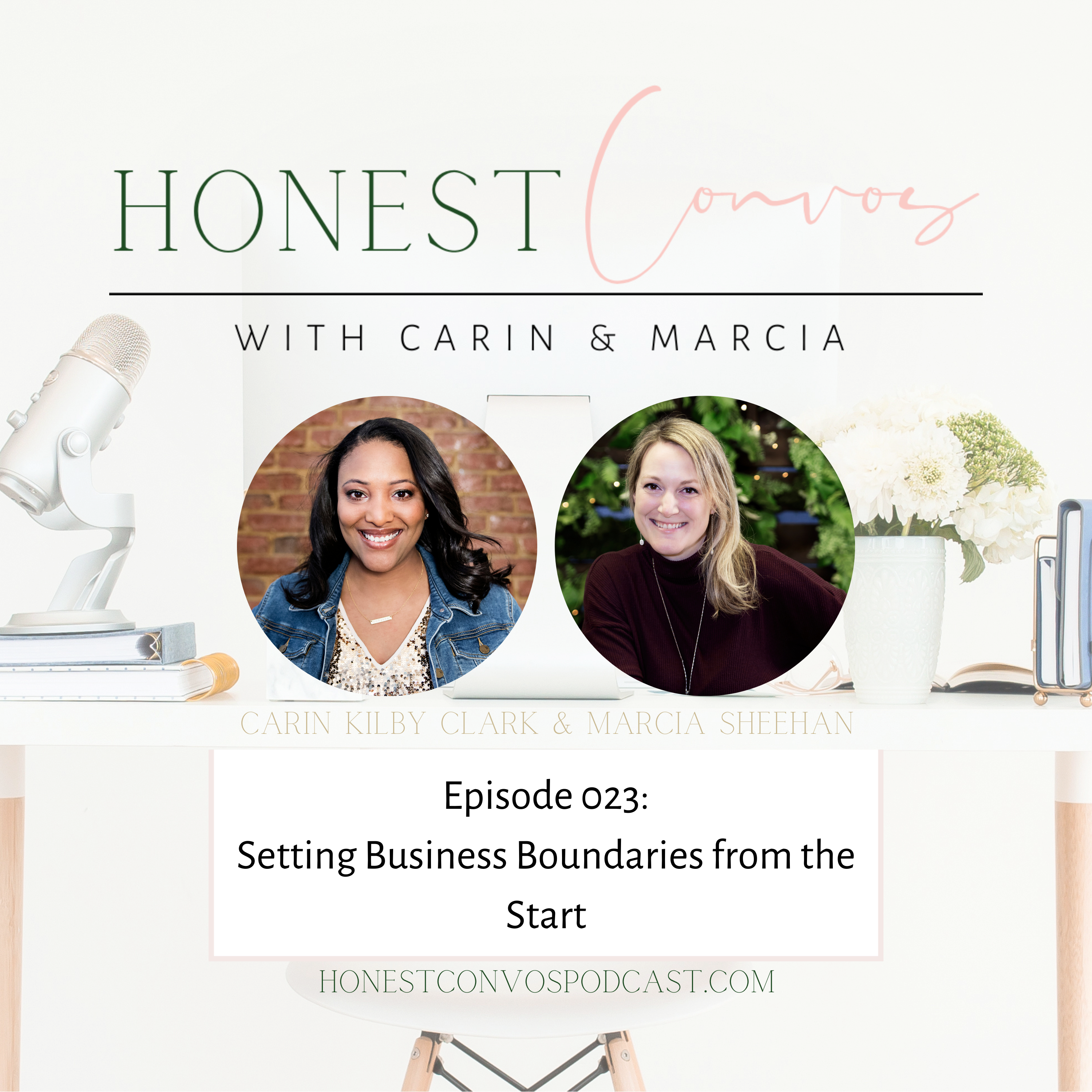 Honest Convos with Carin and Marcia - Setting Business Boundaries from the Start