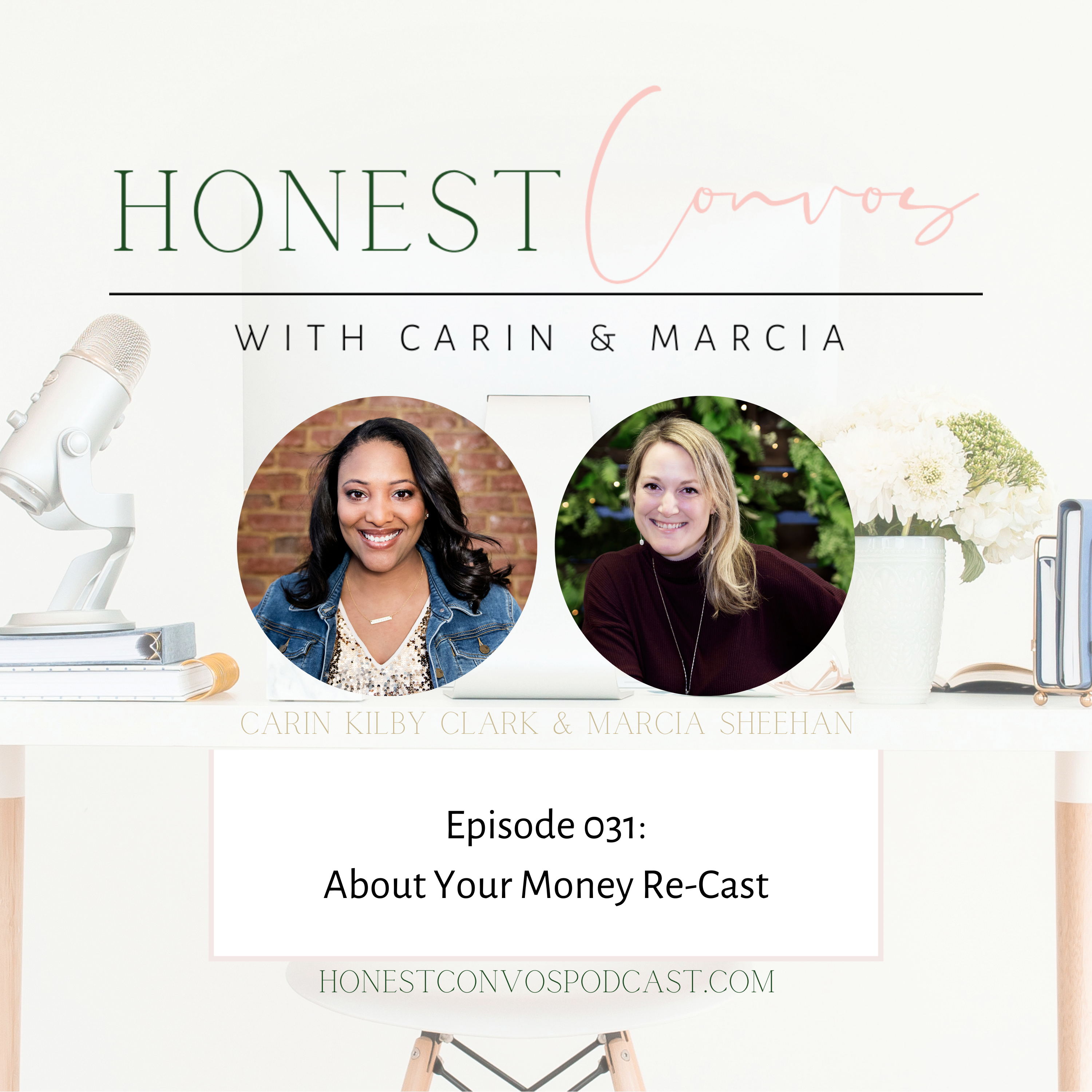 Honest Convos with Carin and Marcia - About Your Money Re-Cast